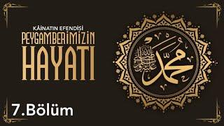 Peygamber Efendimiz'in ﷺ Hayâtı (7) | Müslümanlara Uygulanan Boykot