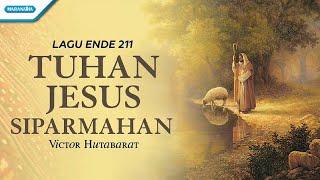Ende 211 - Tuhan Jesus Siparmahan - Rohani Batak - Victor Hutabarat (with lyric)
