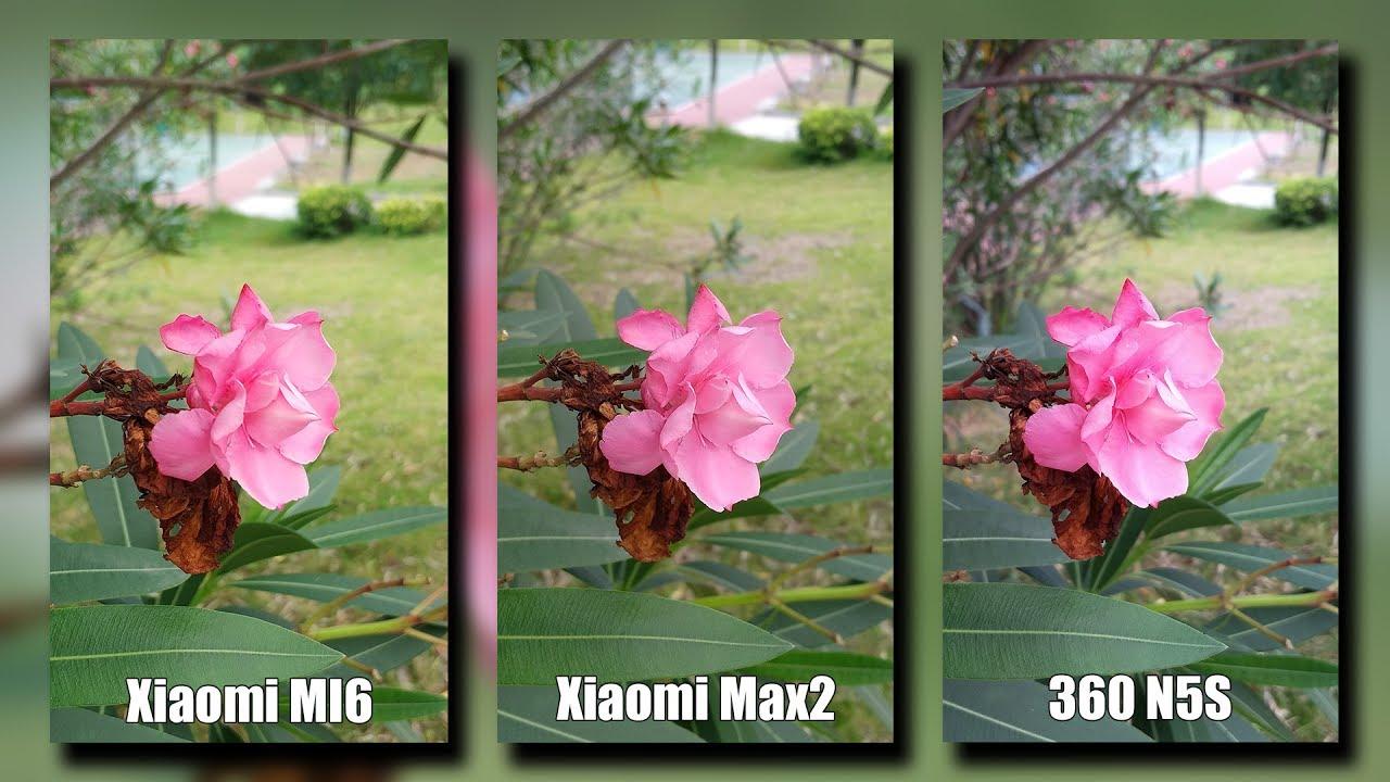Xiaomi Mi 6 Vs Xiaomi Mi Max 2 Vs 360 N5s Camera Test