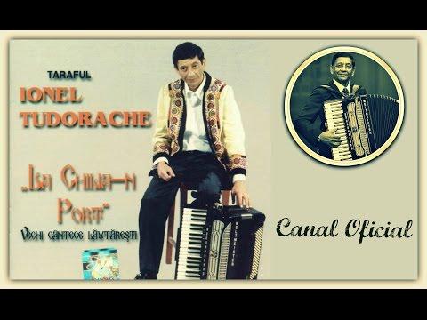 Ionel Tudorache - La Chilia-n port (Colaj album)