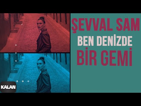 Şevval Sam - Ben Denizde Bir Gemi (Official Music Video)