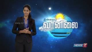 Weather Forecast | 29.05.2016 | News7 Tamil