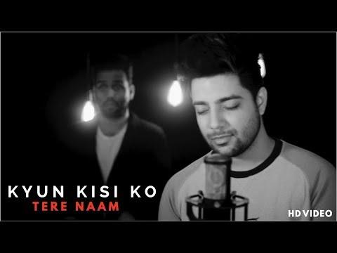 Kyun Kisi Ko Wafa Ke Badle - Unplugged Cover | Tere Naam | Salman Khan | Siddharth Slathia Ft. Rahul