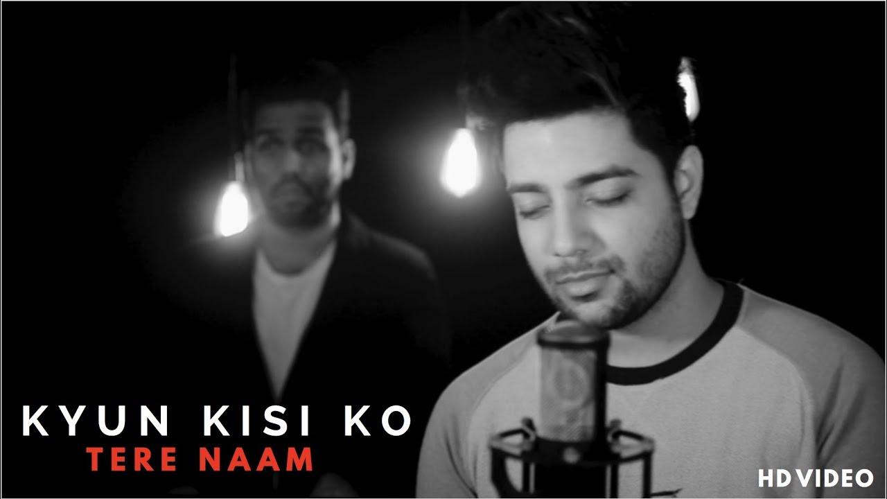 Download Kyun Kisi Ko Wafa Ke Badle - Unplugged Cover | Tere Naam | Siddharth Slathia ft. Rahul