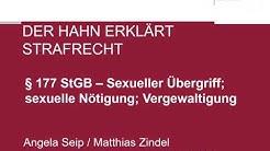 Der Hahn erklärt Strafrecht - § 177 StGB Sexueller Übergriff; sexuelle Nötigung; Vergewaltigung