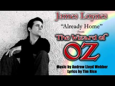 Already Home - The Wizard of Oz - James Loynes