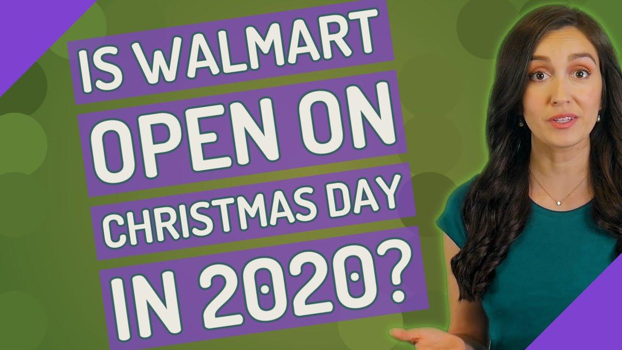 Is Walmart Open On Christmas Day In 2020 Youtube
