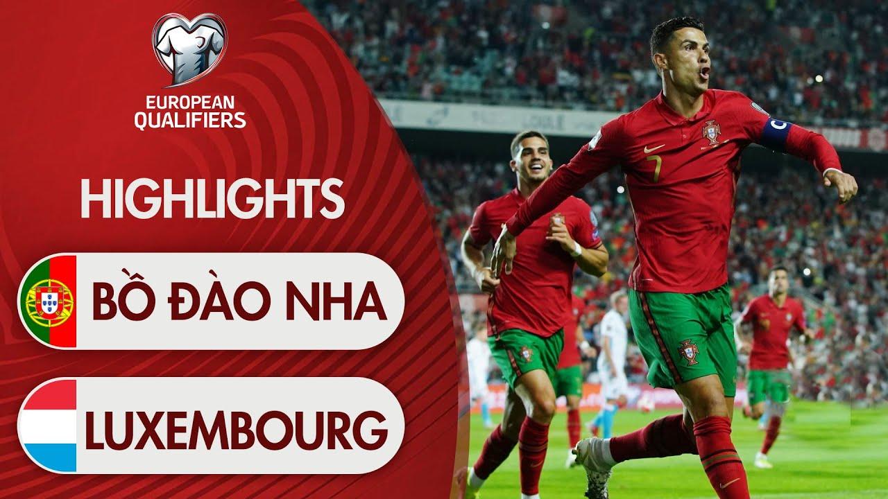 Highlights Bồ Đào Nha vs Luxembourg l Không Gì Có Thể Ngăn Cản Ronaldo Lập Kỷ Lục