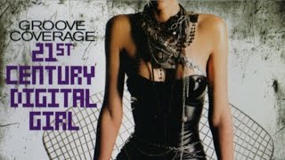 Groove Coverage - 21st Century Digital Girl (ONE! TWO! Remix)