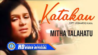 Mitha Talahatu - Katakan (Official Music Video)