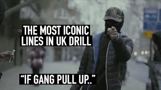 THE MOST ICONIC LINES IN UK DRILL