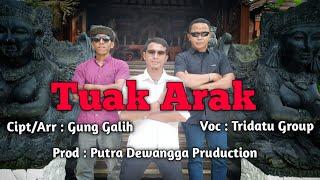 TUAK ARAK - Voc: Tridatu Group - Cpt/Arr: Gung Galih