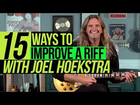 15 Ways To Make Your Riffs WAY Better! The ULTIMATE Lesson for Beginners, with Joel Hoekstra!