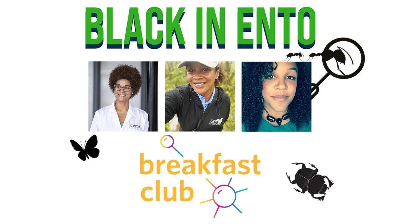 Breakfast Club: Black In Entomology