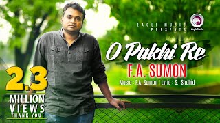 O Pakhi Re | FA Sumon | Bangla Song 2016 | Official Video