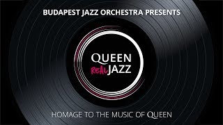 Queen - REAL JAZZ / Budapest Jazz Orchestra: BRING BACK THAT LEROY BROWN
