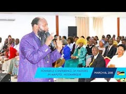MARCH 16, 2018 POWERFUL CONFERENCE OF PASTORS IN MAPUTO, MOZAMBIQUE - PROPHET DR.OWUOR