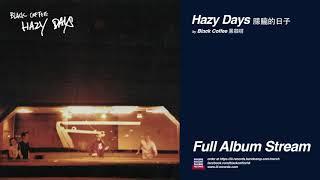 Black Coffee 黑咖啡 - Hazy Days 䑃朧的日子 (Full Album)