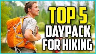 Top 5 Best Daypack for Hiking in 2019 Reviews
