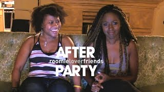 "The AFTER PARTY [""Roomieloverfriends"" Ep 3]‬"