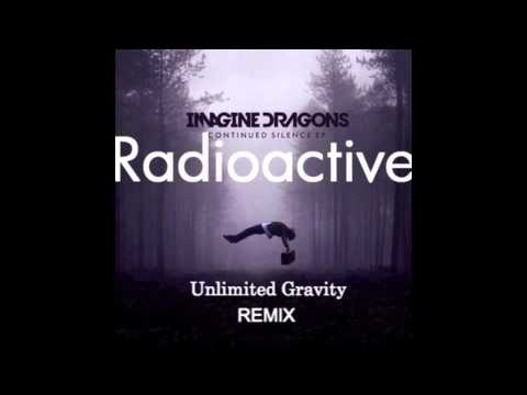 Imagine Dragons - Radioactive (Unlimited Gravity Remix)