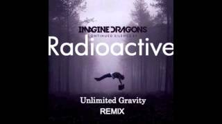 Repeat youtube video Imagine Dragons - Radioactive (Unlimited Gravity Remix)