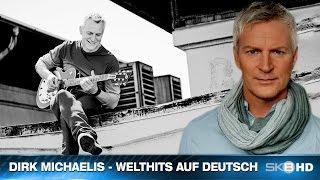 SKB HD | DIRK MICHAELIS - WELTHITS AUF DEUTSCH