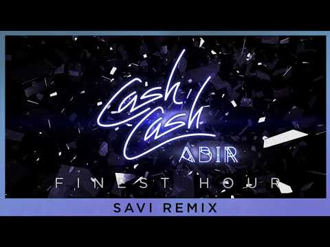 Cash Cash - Finest Hour (feat. Abir) [Savi Remix]