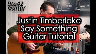Justin Timberlake Say Something Guitar tutorial Lesson