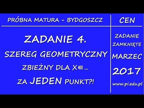 Zadanie 4. Marzec 2017 PR. CEN W Bydgoszczy [Szereg Geometryczny]
