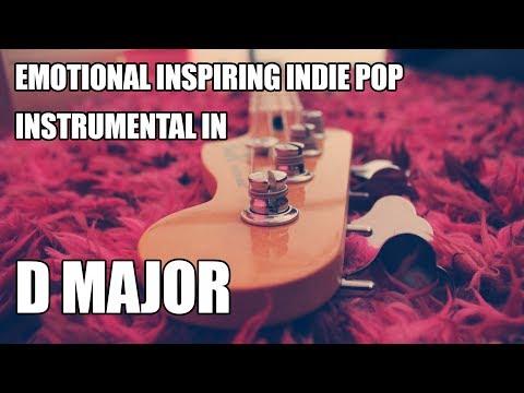 Emotional Inspiring Indie Pop Instrumental In D Major