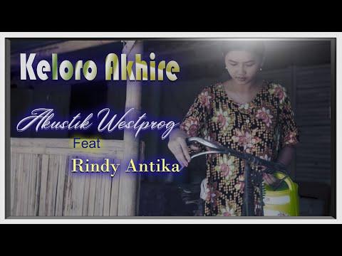 AKUSTIK WESTPROG Ft Rindy Antika - KELORO AKHIRE (OFFICIAL MUSIC VIDEO)