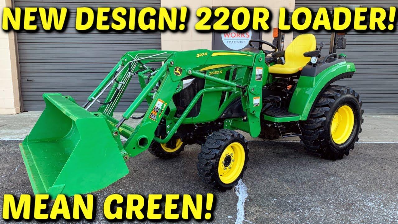 NEW STYLE! REDESIGNED! John Deere 2032r 4WD 32HP Tractor, John Deere 220r  Quick Park Loader & Bucket