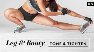BodyRock Leg & Booty Workout To Tone & Tighten!