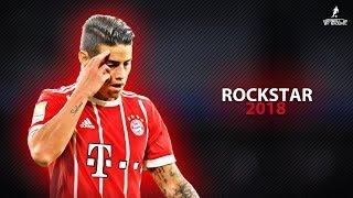 James Rodriguez 2018  ROCKSTAR ft Post Malone  Elite Skills  Goals 1718  HD 1080p
