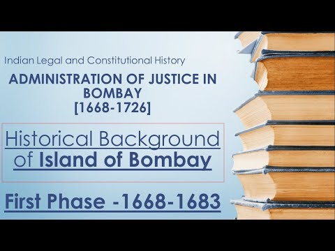Administration of Justice in Bombay - Settlement and First Period 1668-1683