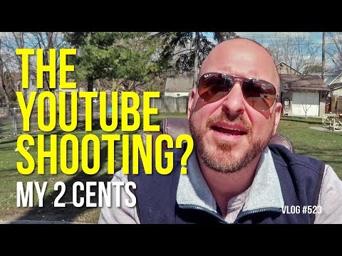 The YouTube Shooting | My 2 Cents