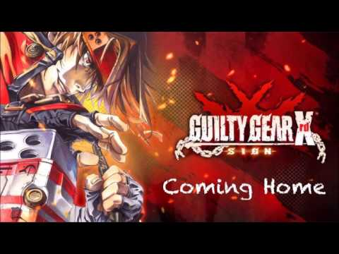 Guilty Gear Xrd -SIGN- OST Coming Home