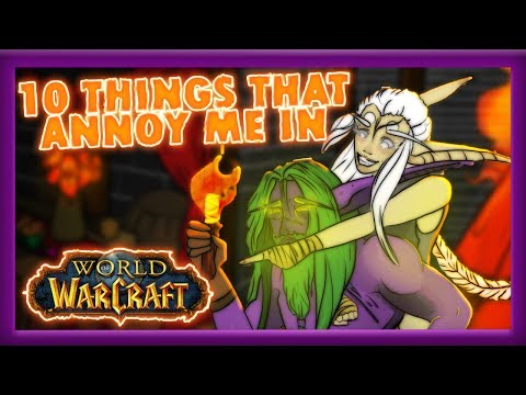 10 Annoying Things in World of Warcraft...