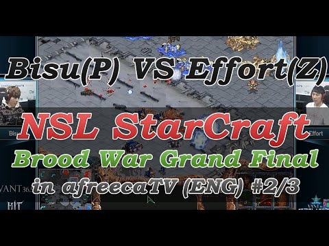 [NSL StarCraft: Brood War]Grand Final Bisu(P) vs Effort(Z) in AfreecaTV(ENG) #1/3