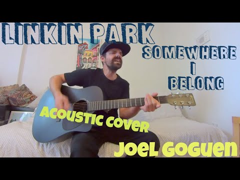 Somewhere I Belong (Linkin Park) acoustic cover by Joel Goguen