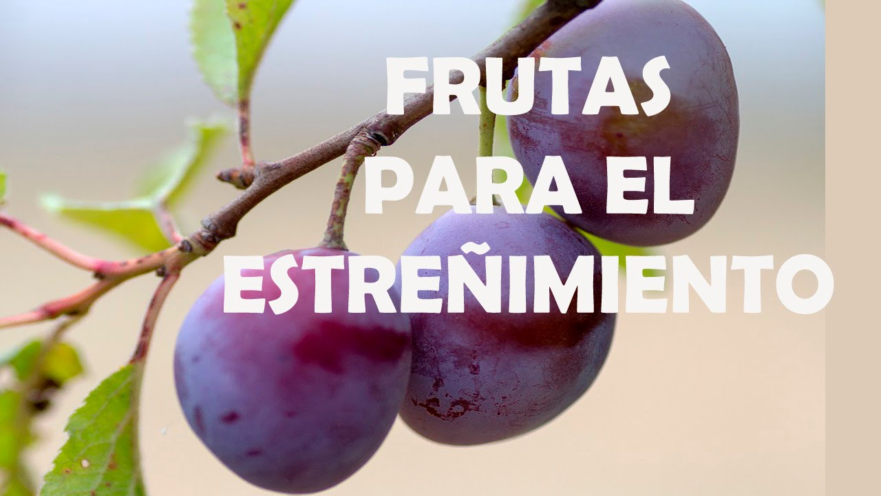 Frutas buenas para ir al bano