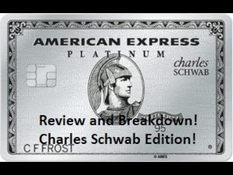 Charles Schwab American Express Platinum Breakdown!