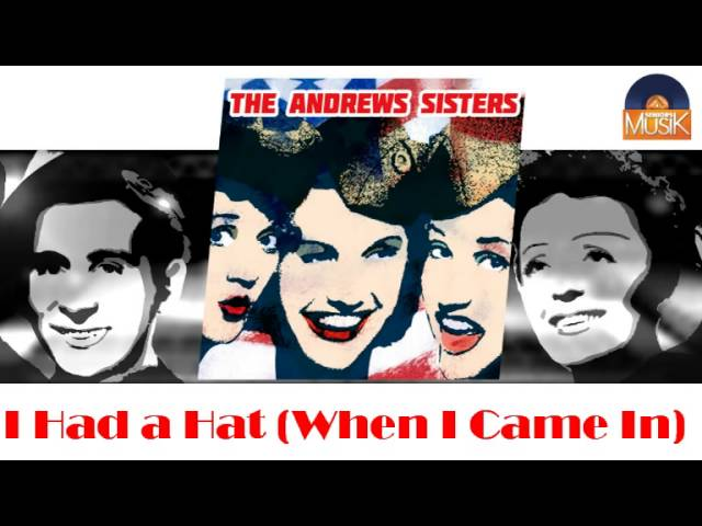 the-andrews-sisters-i-had-a-hat-when-i-came-in-hd-officiel-seniors-musik-seniorsmusik