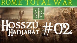 """Rome Total War Brutus-ház Hosszú Hadjárat 2.rész ~ """"Menetelünk"""""""