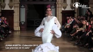 MODA FLAMENCA 2013: JUANA MARTÍN - Colección: 'Las gitanillas de mi patio