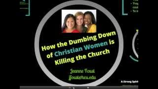 How the Dumbing Down of Christian Women Is Killing The Church