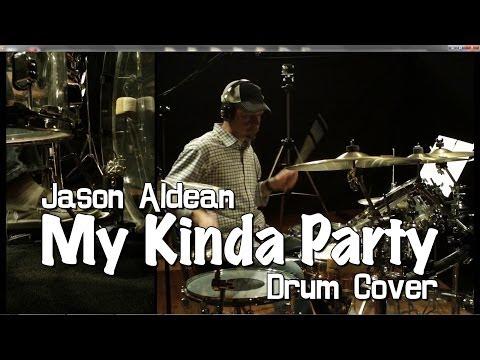 Jason Aldean - My Kinda Party Drum Cover