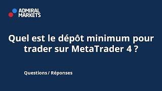 Quel est le dépôt minimum pour trader sur MetaTrader 4
