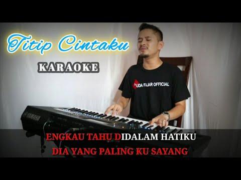TITIP CINTAKU (Karaoke/Lirik) || Dangdut - Versi Uda Fajar